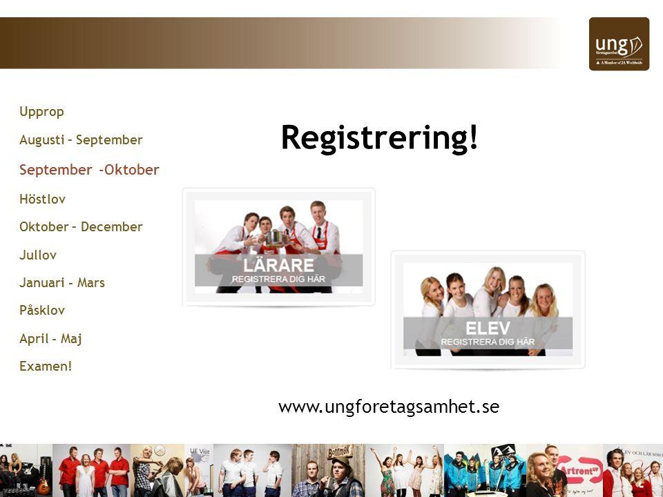 Upprop Augusti – September September -Oktober Höstlov Oktober – December Jullov Januari - Mars Påsklov April - Maj Examen.