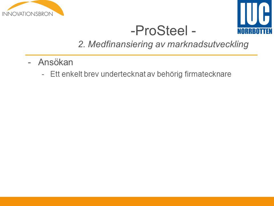 -ProSteel - 2. Medfinansiering av marknadsutveckling -Ansökan -Ett enkelt brev undertecknat av behörig firmatecknare