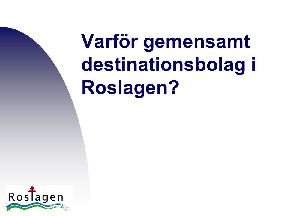 Varför gemensamt destinationsbolag i Roslagen?