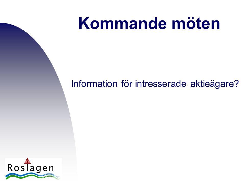 Kommande möten Information för intresserade aktieägare
