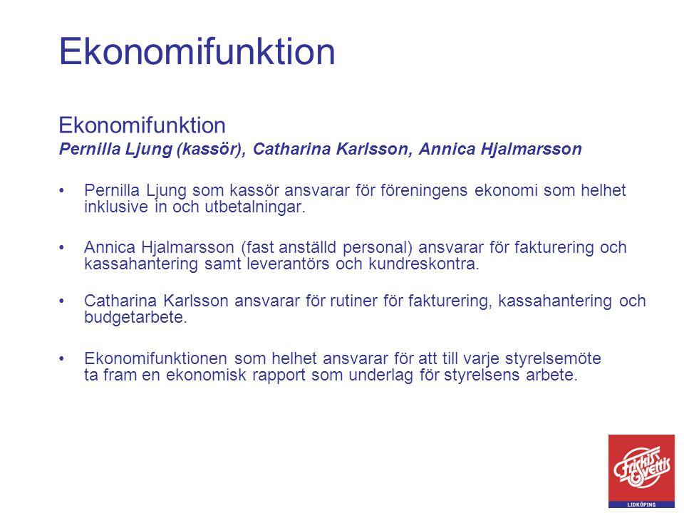 Ekonomifunktion Pernilla Ljung (kassör), Catharina Karlsson, Annica Hjalmarsson •Pernilla Ljung som kassör ansvarar för föreningens ekonomi som helhet