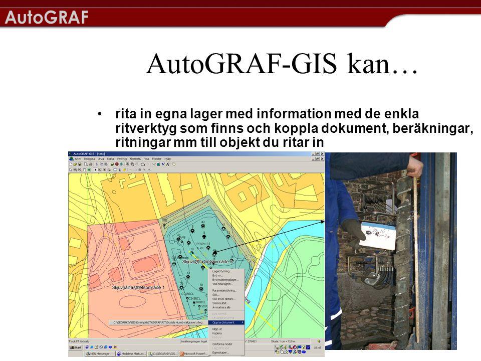 AutoGRAF-GIS kan… •rita in egna lager med information med de enkla ritverktyg som finns och koppla dokument, beräkningar, ritningar mm till objekt du ritar in