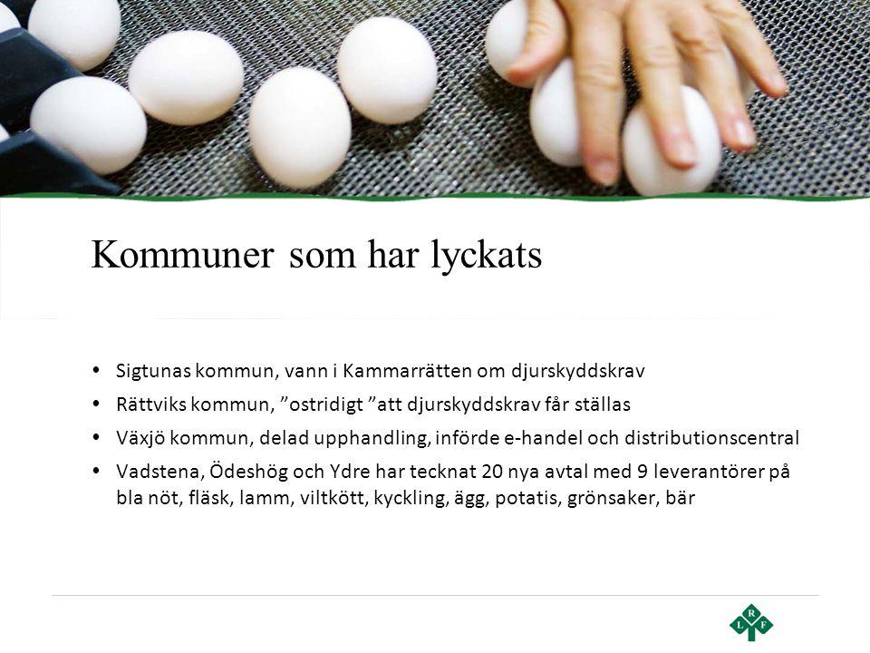 """Kommuner som har lyckats • Sigtunas kommun, vann i Kammarrätten om djurskyddskrav • Rättviks kommun, """"ostridigt """"att djurskyddskrav får ställas • Växj"""
