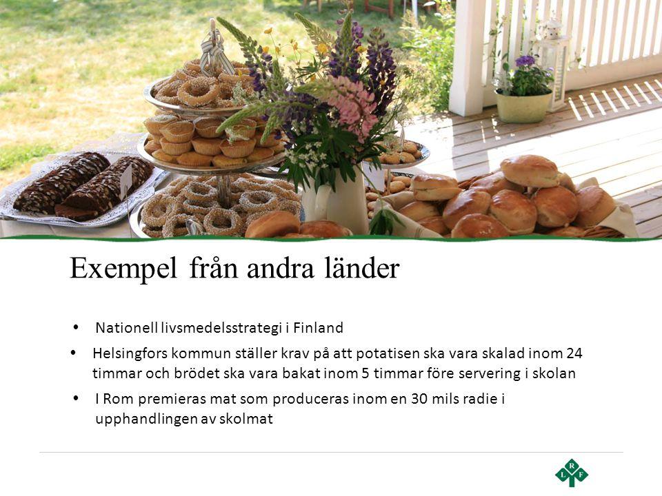 Exempel från andra länder • Nationell livsmedelsstrategi i Finland • Helsingfors kommun ställer krav på att potatisen ska vara skalad inom 24 timmar o