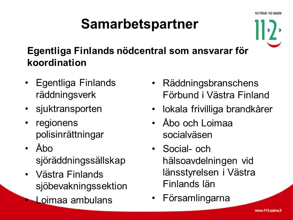 Samarbetspartner •Egentliga Finlands räddningsverk •sjuktransporten •regionens polisinrättningar •Åbo sjöräddningssällskap •Västra Finlands sjöbevakni