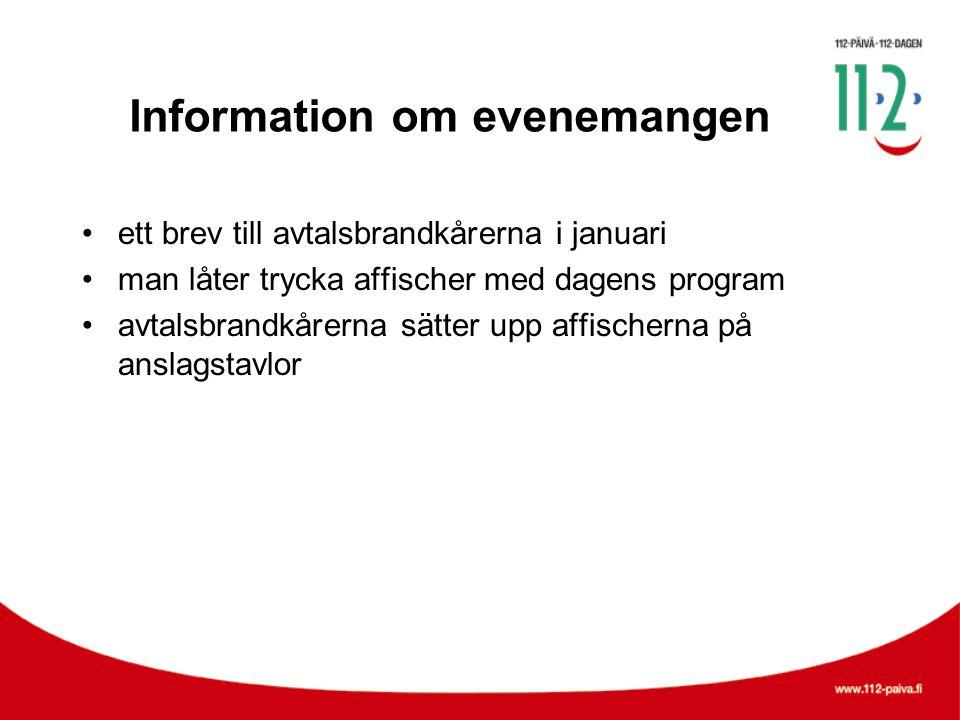 Information om evenemangen •ett brev till avtalsbrandkårerna i januari •man låter trycka affischer med dagens program •avtalsbrandkårerna sätter upp affischerna på anslagstavlor