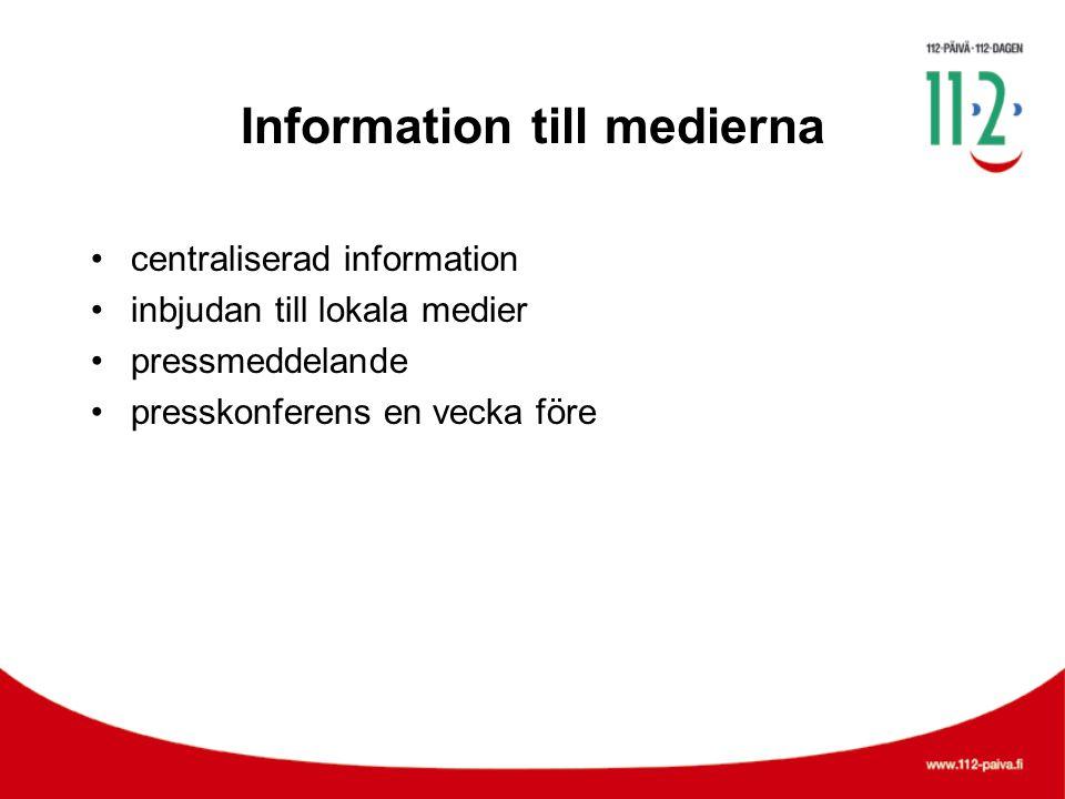 Information till medierna •centraliserad information •inbjudan till lokala medier •pressmeddelande •presskonferens en vecka före