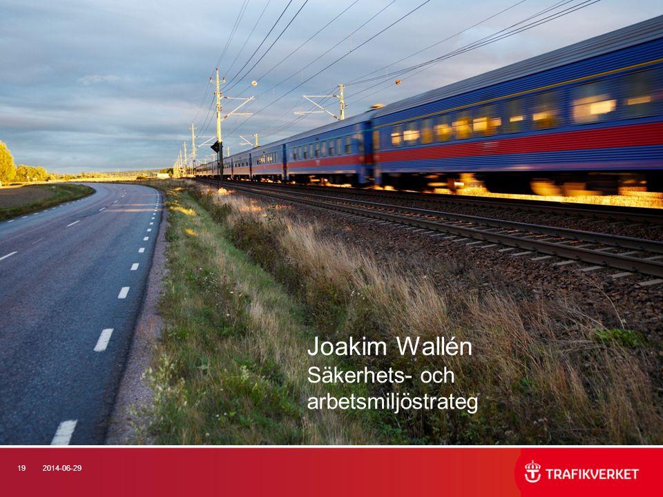 192014-06-29 Joakim Wallén Säkerhets- och arbetsmiljöstrateg