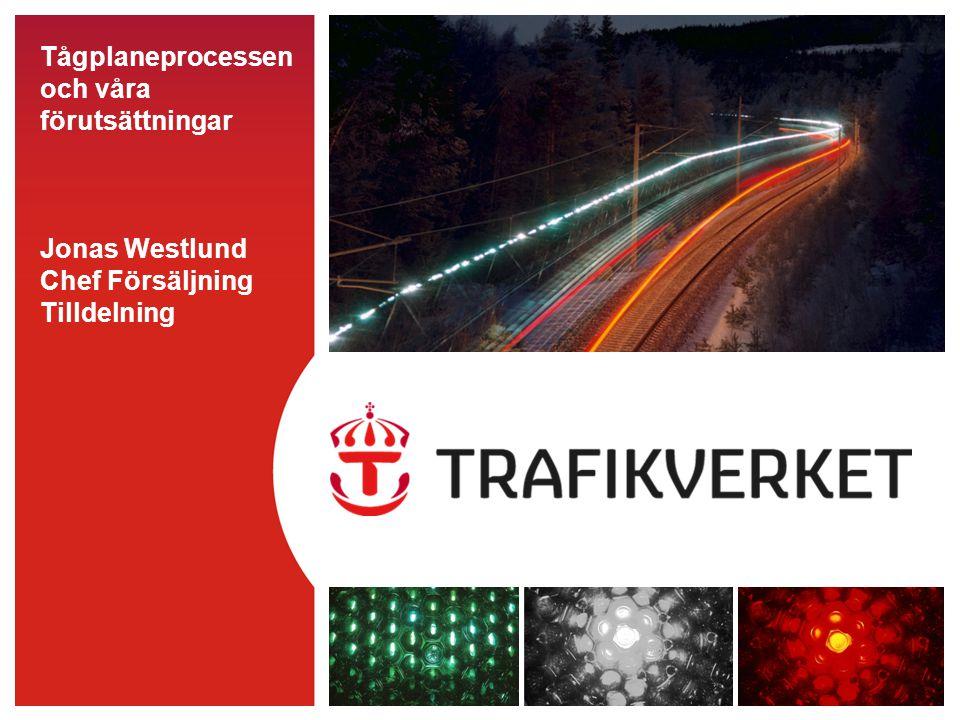 Tågplaneprocessen och våra förutsättningar Jonas Westlund Chef Försäljning Tilldelning