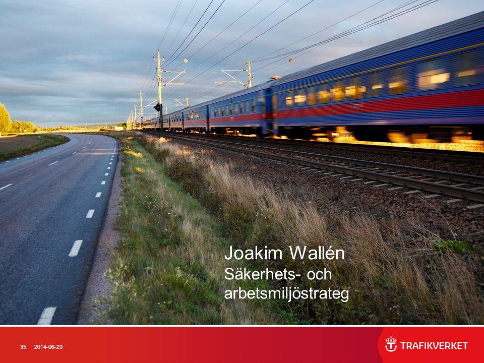 352014-06-29 Joakim Wallén Säkerhets- och arbetsmiljöstrateg