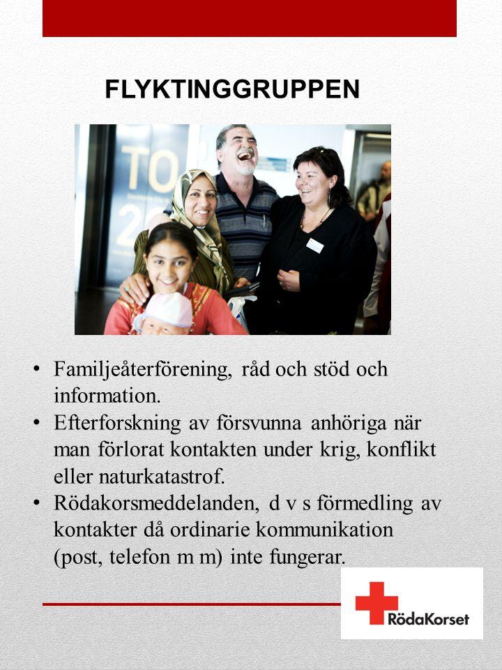 FLYKTINGGRUPPEN • Familjeåterförening, råd och stöd och information. • Efterforskning av försvunna anhöriga när man förlorat kontakten under krig, kon