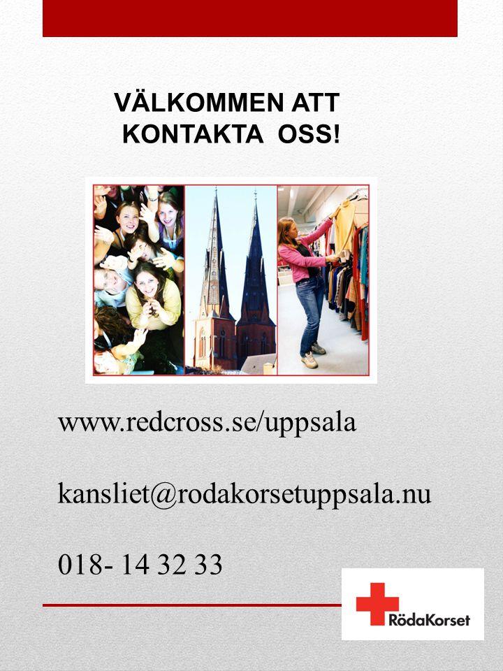 VÄLKOMMEN ATT KONTAKTA OSS! www.redcross.se/uppsala kansliet@rodakorsetuppsala.nu 018- 14 32 33