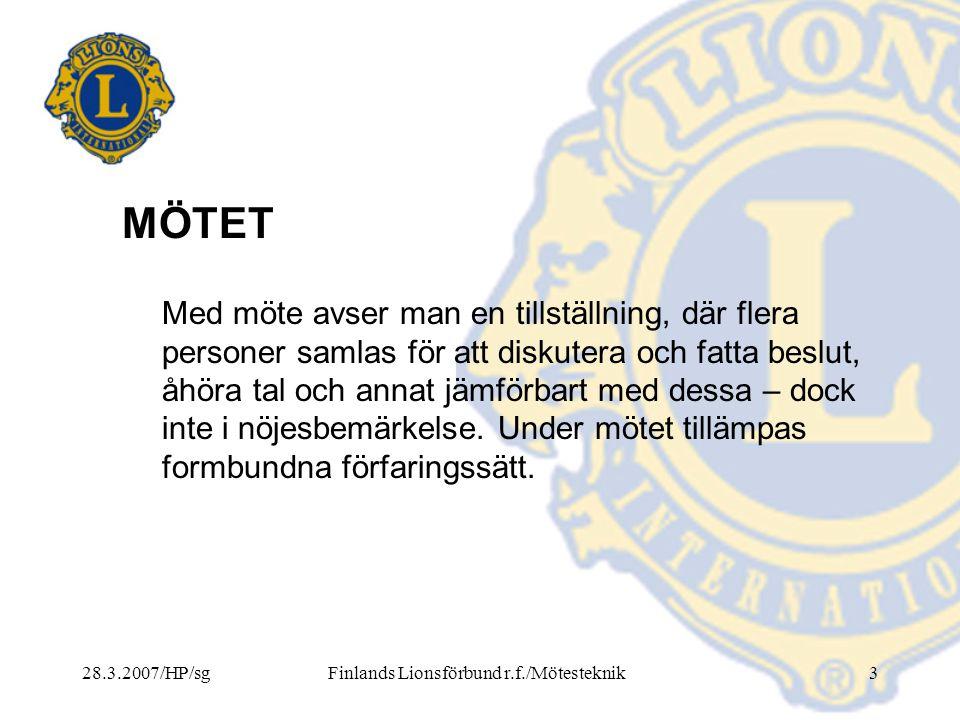 28.3.2007/HP/sgFinlands Lionsförbund r.f./Mötesteknik24 Mötets allmänna gång (forts.) 4.