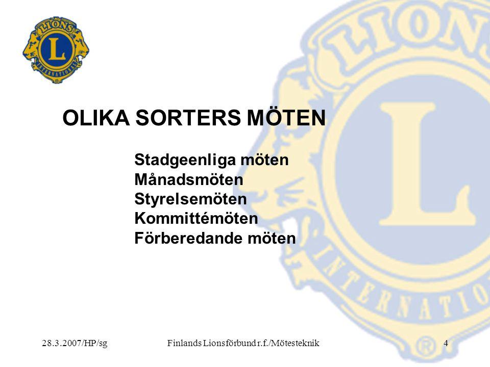 28.3.2007/HP/sgFinlands Lionsförbund r.f./Mötesteknik25 Mötets allmänna gång (forts.) 4.