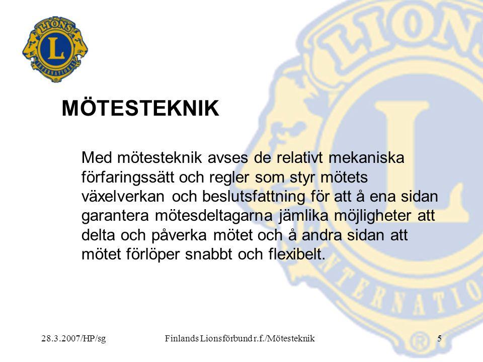 28.3.2007/HP/sgFinlands Lionsförbund r.f./Mötesteknik26 Mötets allmänna gång (forts.) 5.