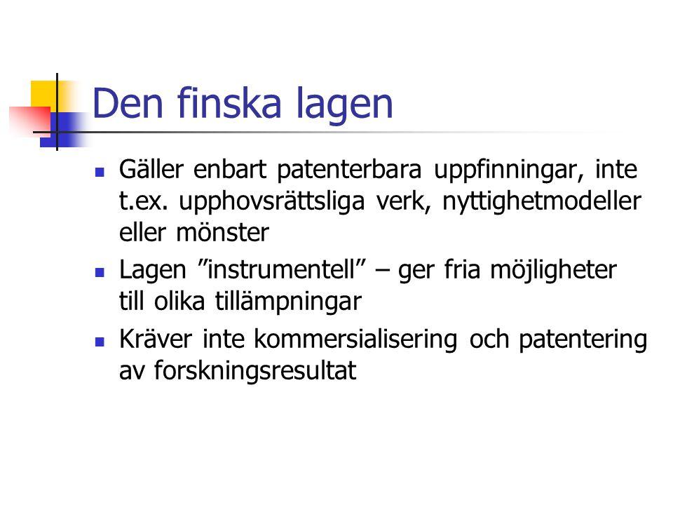 Den finska lagen  Gäller enbart patenterbara uppfinningar, inte t.ex.