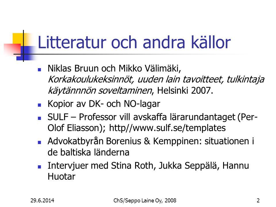 Litteratur och andra källor  Niklas Bruun och Mikko Välimäki, Korkakoulukeksinnöt, uuden lain tavoitteet, tulkintaja käytännnön soveltaminen, Helsinki 2007.