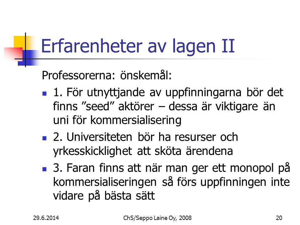 Erfarenheter av lagen II Professorerna: önskemål:  1.