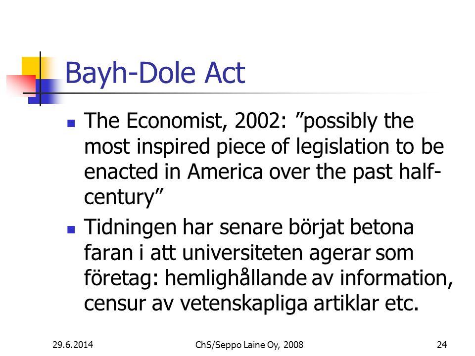 Bayh-Dole Act  The Economist, 2002: possibly the most inspired piece of legislation to be enacted in America over the past half- century  Tidningen har senare börjat betona faran i att universiteten agerar som företag: hemlighållande av information, censur av vetenskapliga artiklar etc.