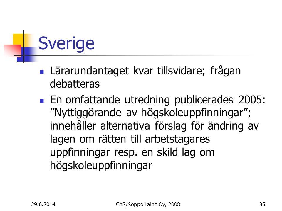 Sverige  Lärarundantaget kvar tillsvidare; frågan debatteras  En omfattande utredning publicerades 2005: Nyttiggörande av högskoleuppfinningar ; innehåller alternativa förslag för ändring av lagen om rätten till arbetstagares uppfinningar resp.