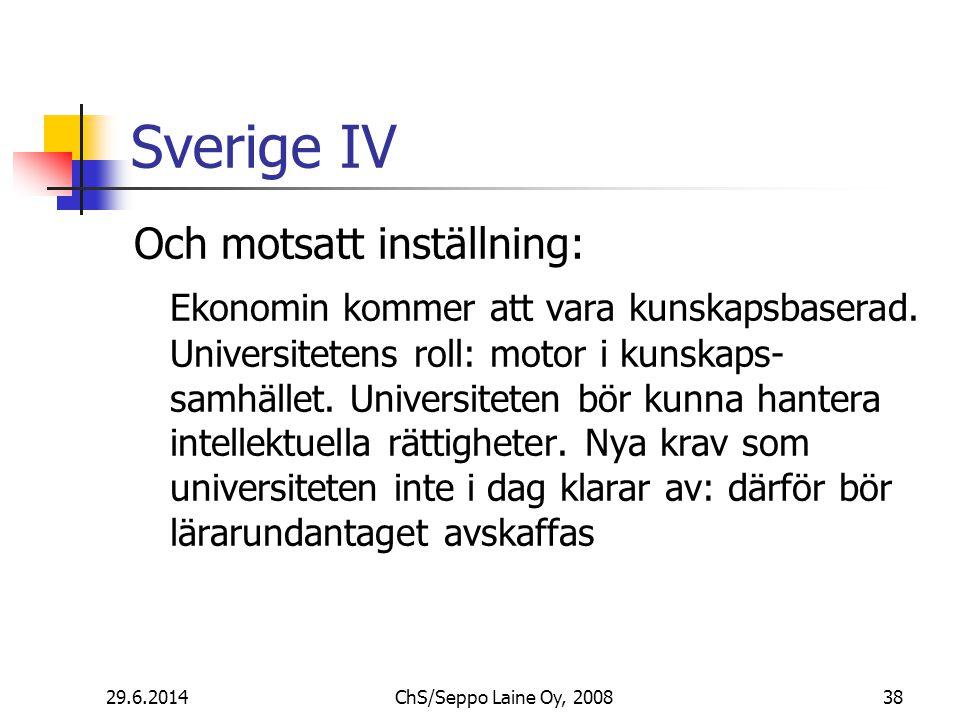 Sverige IV Och motsatt inställning: Ekonomin kommer att vara kunskapsbaserad.