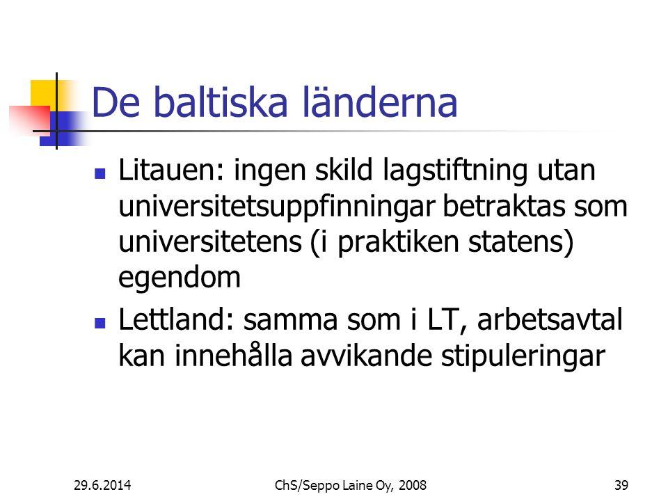 De baltiska länderna  Litauen: ingen skild lagstiftning utan universitetsuppfinningar betraktas som universitetens (i praktiken statens) egendom  Lettland: samma som i LT, arbetsavtal kan innehålla avvikande stipuleringar 29.6.201439ChS/Seppo Laine Oy, 2008