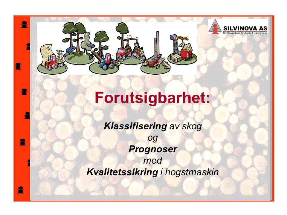 Forutsigbarhet: Klassifisering av skog og Prognoser med Kvalitetssikring i hogstmaskin