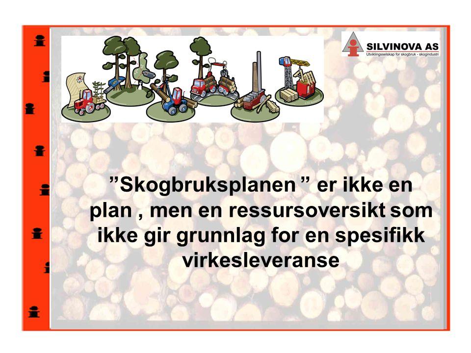 """""""Skogbruksplanen """" er ikke en plan, men en ressursoversikt som ikke gir grunnlag for en spesifikk virkesleveranse"""