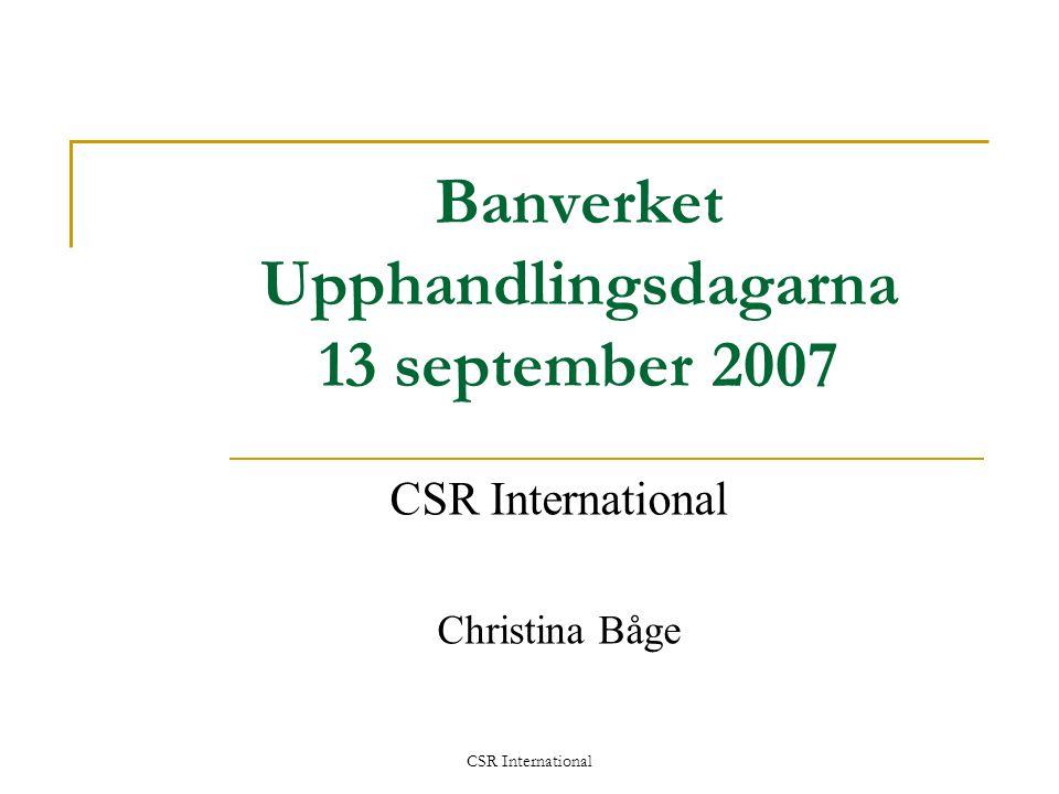 CSR International Banverket Upphandlingsdagarna 13 september 2007 CSR International Christina Båge