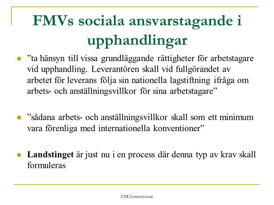 """CSR International FMVs sociala ansvarstagande i upphandlingar  """"ta hänsyn till vissa grundläggande rättigheter för arbetstagare vid upphandling. Leve"""