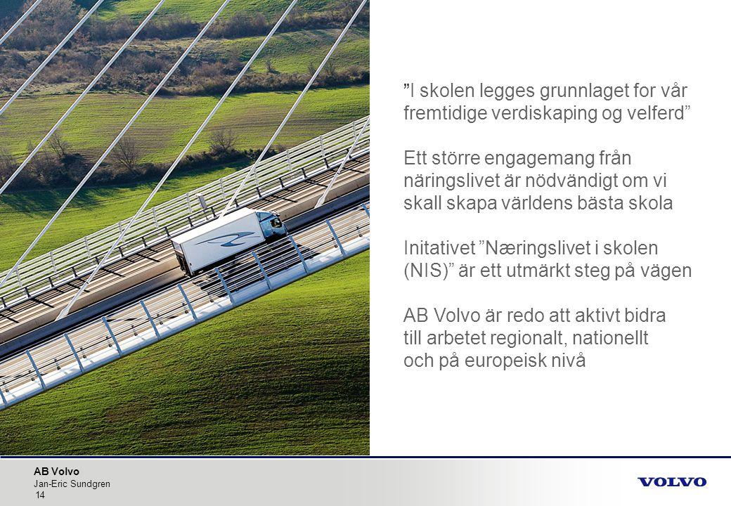 """AB Volvo Jan-Eric Sundgren 14 """" I skolen legges grunnlaget for vår fremtidige verdiskaping og velferd"""" Ett större engagemang från näringslivet är nödv"""