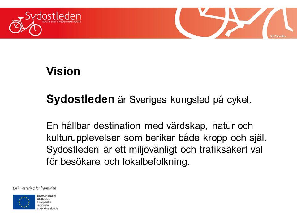 2014-06-29 Vision Sydostleden är Sveriges kungsled på cykel. En hållbar destination med värdskap, natur och kulturupplevelser som berikar både kropp o