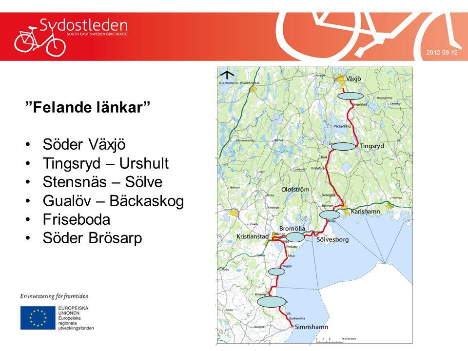 """2012-09-12 """"Felande länkar"""" •Söder Växjö •Tingsryd – Urshult •Stensnäs – Sölve •Gualöv – Bäckaskog •Friseboda •Söder Brösarp"""