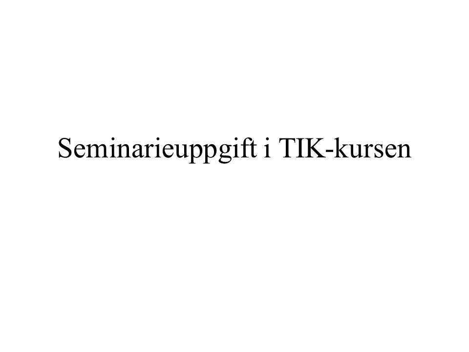 Seminarieuppgift i TIK-kursen