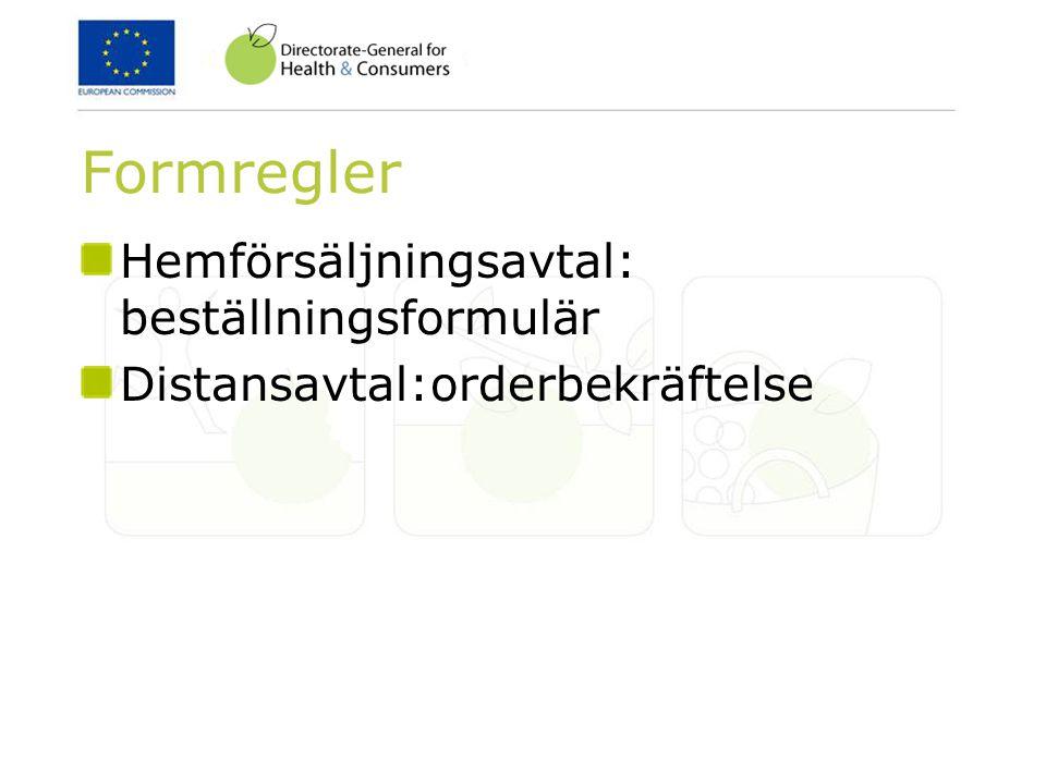 Formregler Hemförsäljningsavtal: beställningsformulär Distansavtal:orderbekräftelse