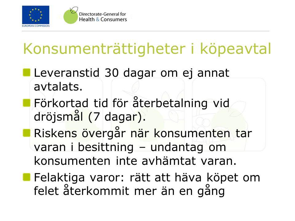 Konsumenträttigheter i köpeavtal Leveranstid 30 dagar om ej annat avtalats.