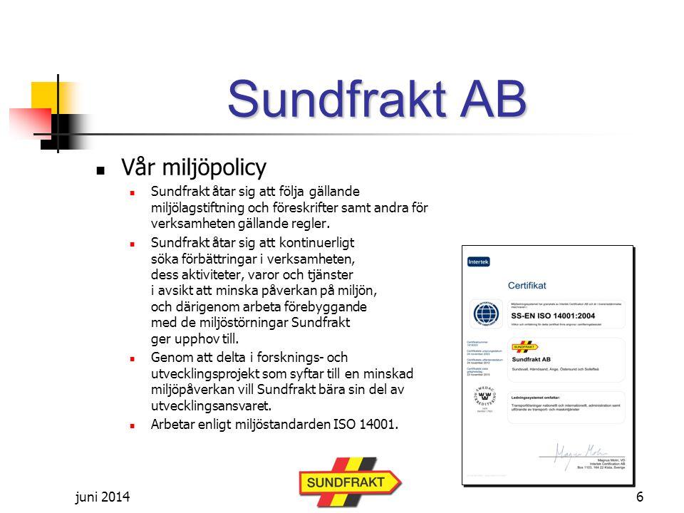 juni 2014 Sundfrakt AB  Vår miljöpolicy  Sundfrakt åtar sig att följa gällande miljölagstiftning och föreskrifter samt andra för verksamheten gällande regler.