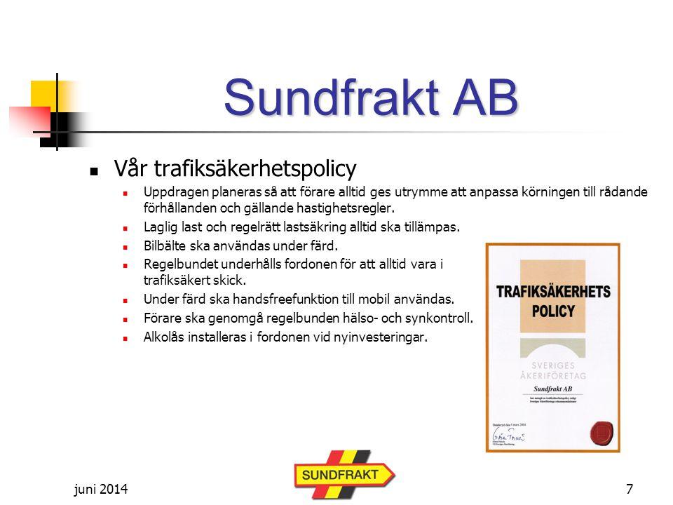juni 2014 Sundfrakt AB  Vår trafiksäkerhetspolicy  Uppdragen planeras så att förare alltid ges utrymme att anpassa körningen till rådande förhållanden och gällande hastighetsregler.
