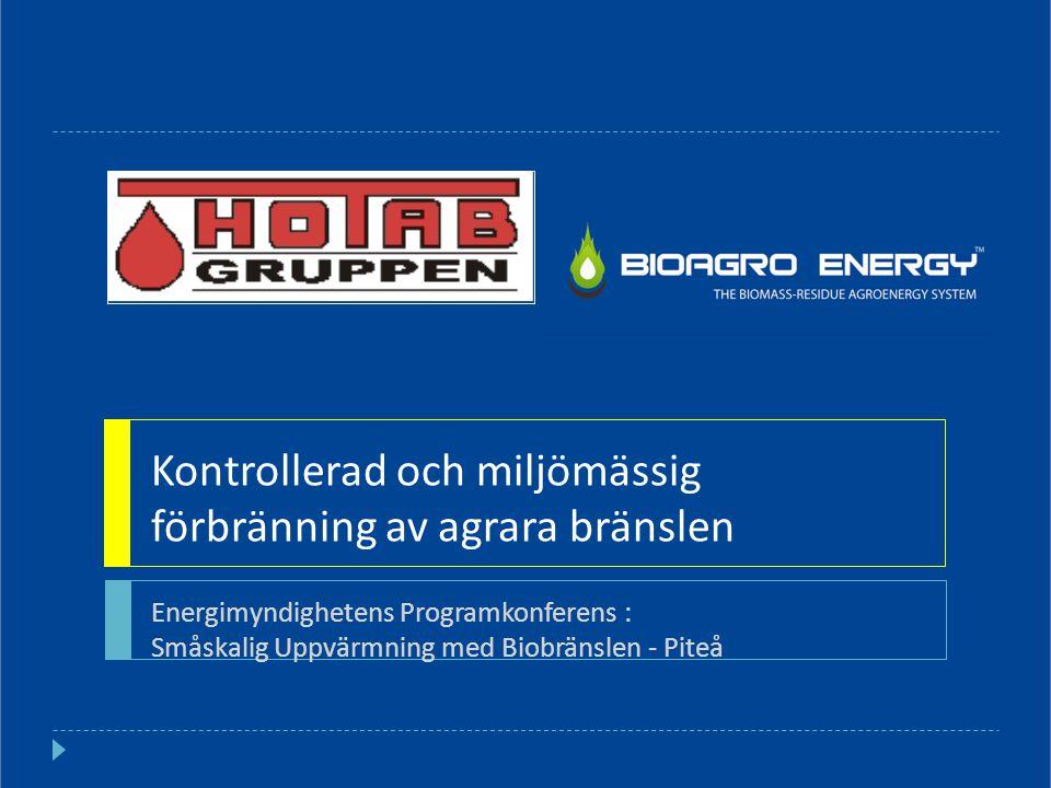 Energimyndighetens Programkonferens : Småskalig Uppvärmning med Biobränslen - Piteå Kontrollerad och miljömässig förbränning av agrara bränslen