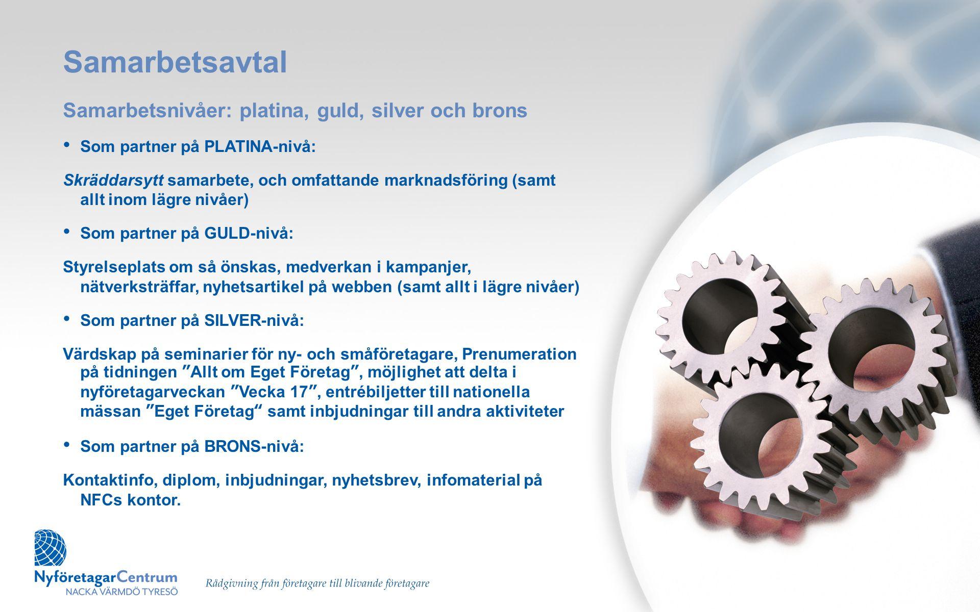 Samarbetsavtal Samarbetsnivåer: platina, guld, silver och brons • Som partner på PLATINA-nivå: Skräddarsytt samarbete, och omfattande marknadsföring (