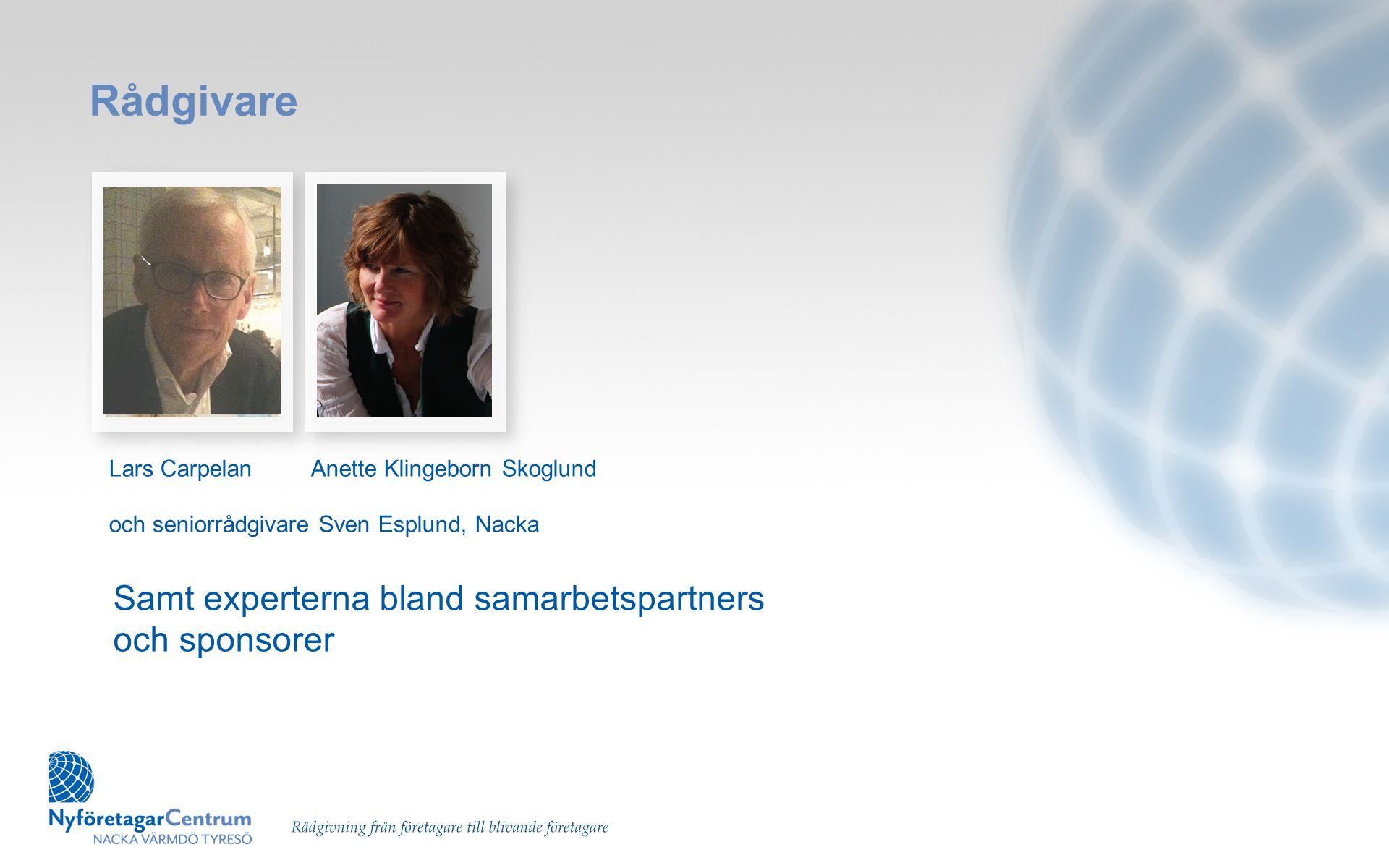 Rådgivare Lars Carpelan Anette Klingeborn Skoglund och seniorrådgivare Sven Esplund, Nacka Samt experterna bland samarbetspartners och sponsorer