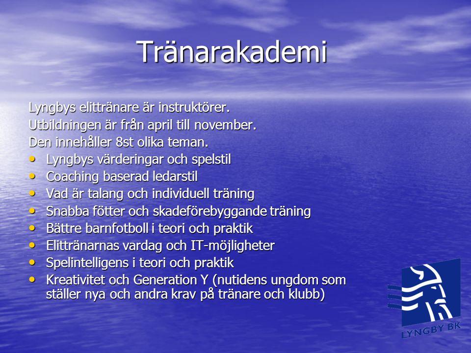Tränarakademi Tränarakademi Lyngbys elittränare är instruktörer. Utbildningen är från april till november. Den innehåller 8st olika teman. • Lyngbys v