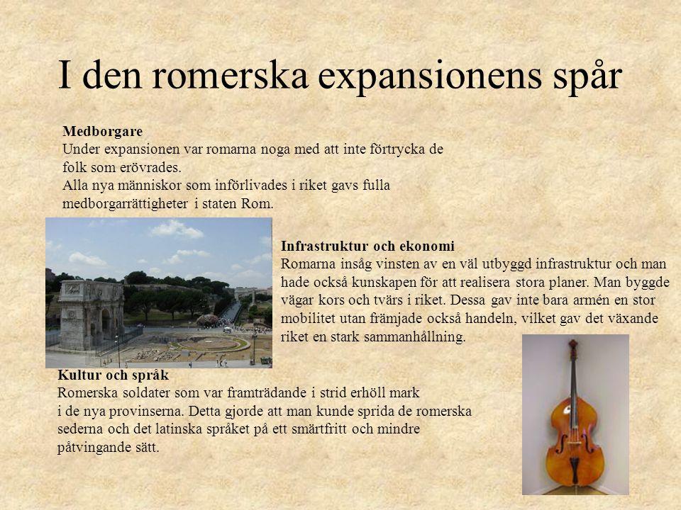 Medborgare Under expansionen var romarna noga med att inte förtrycka de folk som erövrades.