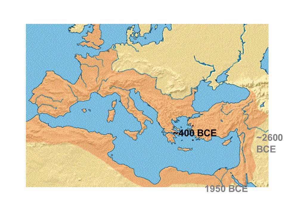 ~2600 BCE 1950 BCE ~400 BCE..