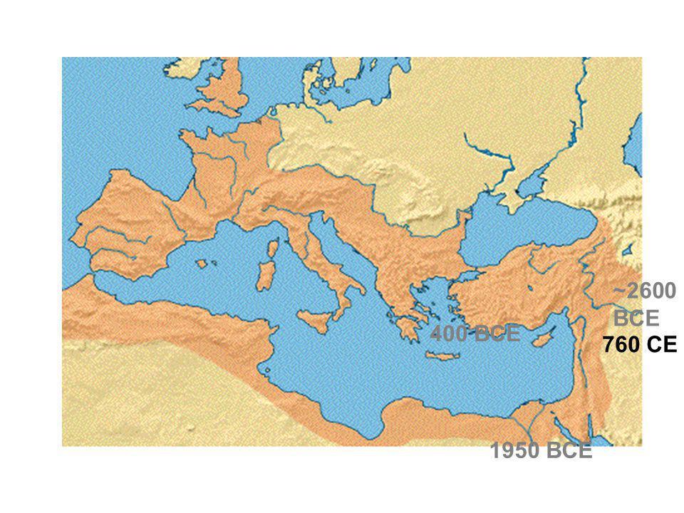 ~2600 BCE 1950 BCE 400 BCE 760 CE