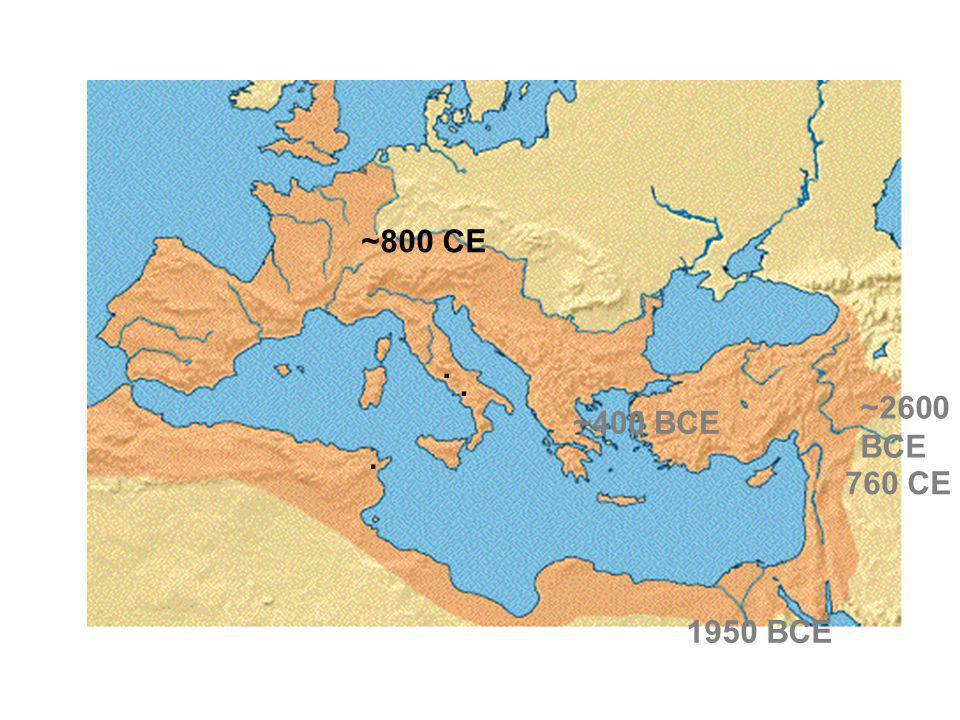 ~2600 BCE 1950 BCE ~400 BCE 760 CE ~800 CE...