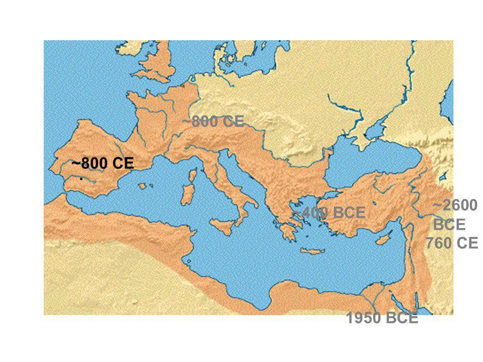 ~2600 BCE 1950 BCE ~400 BCE 760 CE ~800 CE.