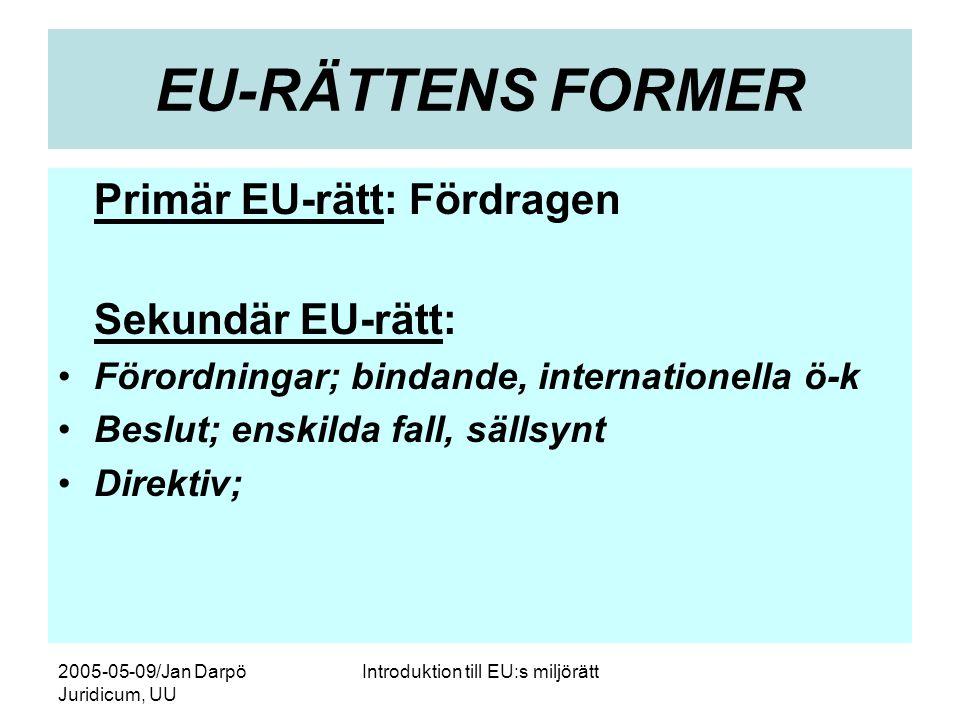 2005-05-09/Jan Darpö Juridicum, UU Introduktion till EU:s miljörätt Direktiv •Bindande map resultatet •Kräver MS-lagstiftning •Direkt (vertikal effekt) effekt = rättigheter för enskilda (klar och precis, ovillkorlig, tidsfristen gått ut) •Art.