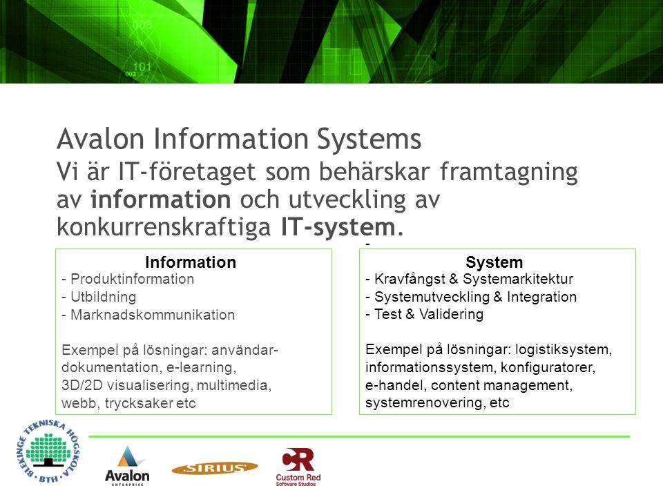 Avalon Information Systems Vi är IT-företaget som behärskar framtagning av information och utveckling av konkurrenskraftiga IT-system. - Produktinform
