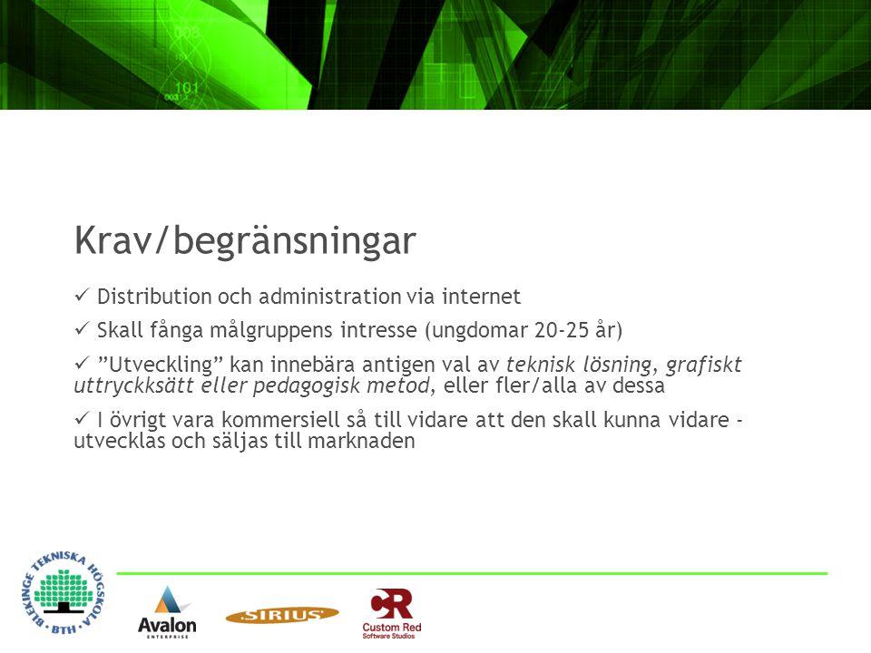 """Krav/begränsningar  Distribution och administration via internet  Skall fånga målgruppens intresse (ungdomar 20-25 år)  """"Utveckling"""" kan innebära a"""